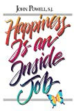 Powell, John S. J.: Happiness Is an Inside Job