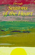 Through Seasons of the Heart by John Powell