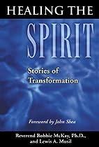 Healing The Spirit by Bobbie McKay