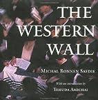 Western Wall by Michael Ronnen Safdie