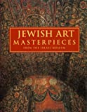 Fishof, Iris: Jewish Art Masterpieces: From the Israel Museum