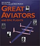 Hardesty, Von: Great Aviators and Epic Flights: Smithsonian National Air and Space Museum