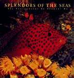 Wu, Norbert: Splendors of the Seas: The Photographs of Norbert Wu