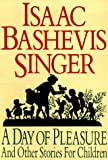 Singer, Isaac Bashevis: A Day of Pleasure: Stories of a Boy Growing up in Warsaw