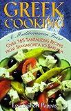 Pappas, Lou Seibert: Greek Cooking: A Mediterranean Feast over 165 Tantalizing Recipes from Spanakopita to Baklava