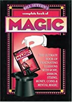 Bill Severn's Complete Book of Magic:…