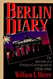 Shirer, William L.: Berlin Diary : The Journal of a Foreign Correspondent 1934-1941