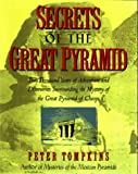 Peter Tompkins: Secrets of the Great Pyramid: Two Thousand Years of Adventures and Discoveries Surrounding the Mysteries of the Great Pyramid of Cheops