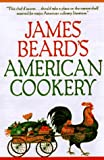 Beard, James: James Beard&#39;s American Cookery
