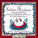Voth, Norma J.: The Festive Christmas Cookbook: Cakes, Cookies and Breads