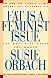 Orbach, Susie: Fat Is a Feminist Issue: The Anti-Diet Guide to Permanent Weight Loss