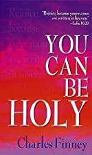 You Can Be Holy by Charles Finney