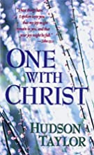 One with Christ by Hudson Taylor