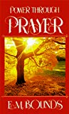 E. M. Bounds: Power Through Prayer