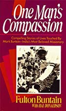 One Man's Compassion by Fulton Buntain