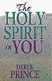 Prince, Derek: The Holy Spirit in You: Acts 1:18 NIV on Cover