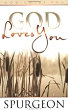 God Loves You by Charles Spurgeon