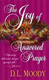 Moody, D. L.: The Joy of Answered Prayer