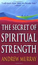 Secret Of Spiritual Strength by Andrew…