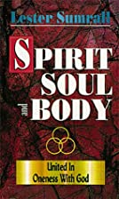 Spirit Soul and Body: United in Oneness With…