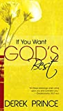 Derek Prince: If You Want Gods Best