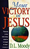 Moody, D. L.: Your Victory in Jesus