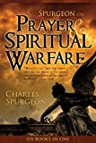 Spurgeon, Charles: Spurgeon on Prayer & Spiritual Warfare
