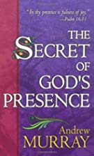 The Secret of God's Presence (Formerly God's…