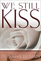 We Still Kiss by RICHARDS JAMES