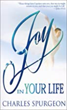 Joy in Your Life by Charles Haddon Spurgeon