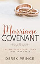 Marriage Covenant by Derek Prince
