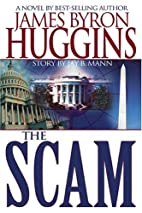 The Scam by James Byron Huggins