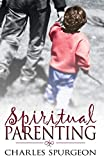 Spurgeon, Charles H.: Spiritual Parenting