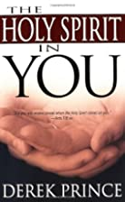 The Holy Spirit in You by Derek Prince
