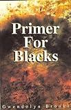 Brooks, Gwendolyn: Primer for Blacks