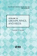A Guide to Groups, Rings, and Fields…