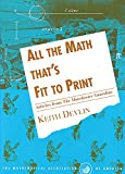 Devlin, Keith: All the Math that's Fit to Print: Articles from The Guardian (Spectrum)