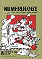 Numerology: Or, What Pythagoras Wrought…