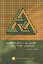 Mathematical Fallacies, Flaws, and Flimflam…