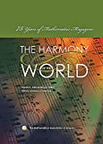 Alexanderson, Gerald L.: The Harmony of the World: 75 Years of Mathematics Magazine (Spectrum)