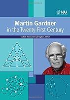 Martin Gardner in the Twenty-First Century…