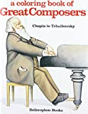 [???]: Coloring Book of Great Composers: Chopin to Tchaikovsky