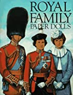 Royal Family Paper Dolls by Bellerophon…