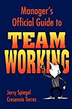 Manager's Official Guide to Team Working by…