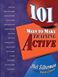 Silberman, Mel: 101 Ways To Make Training Active