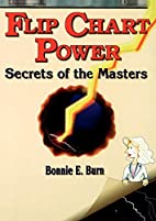 Flip chart power : secrets of the masters by…