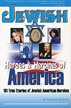Jewish Heroes & Heroines of America: 150…