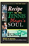 Rineberg, Dave: Recipes for a Tennis Player's Soul