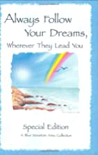 Always Follow Your Dreams: Wherever They…
