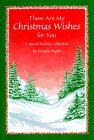 Pagels, Douglas: These Are My Christmas Wishes for You: A Special Holiday Collection